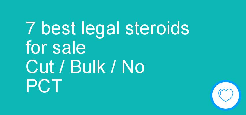 7 best legal steroids for sale Cut / Bulk / No PCT