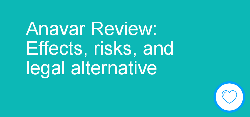 Anavar Review: Effects, risks, and legal alternative