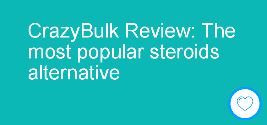 CrazyBulk Review: The most popular steroids alternative