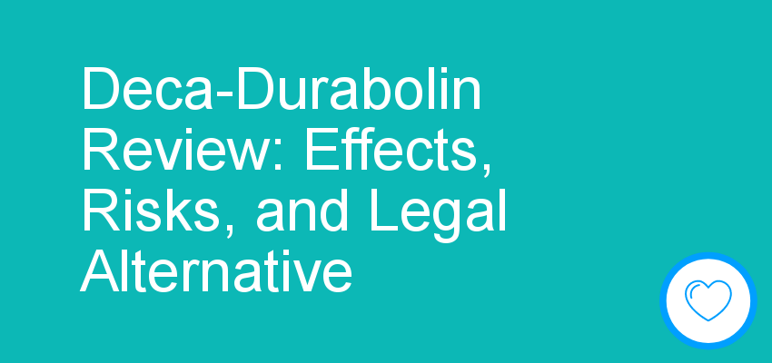Deca-Durabolin Review: Effects, Risks, and Legal Alternative