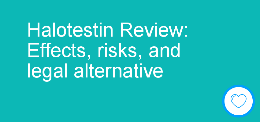 Halotestin Review: Effects, risks, and legal alternative