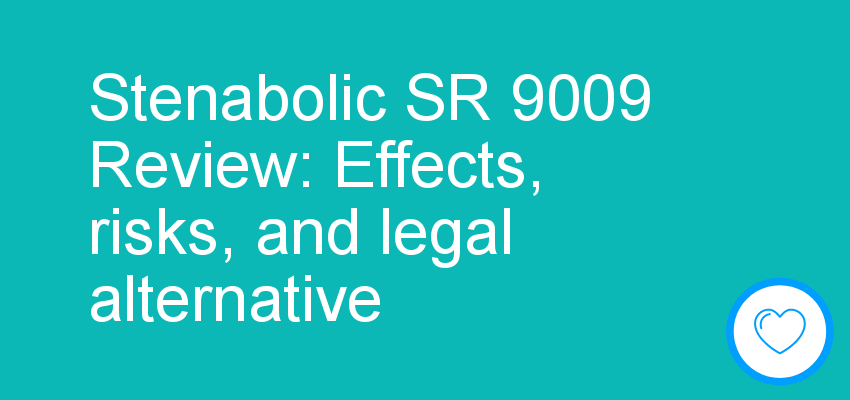 Stenabolic SR 9009 Review: Effects, risks, and legal alternative