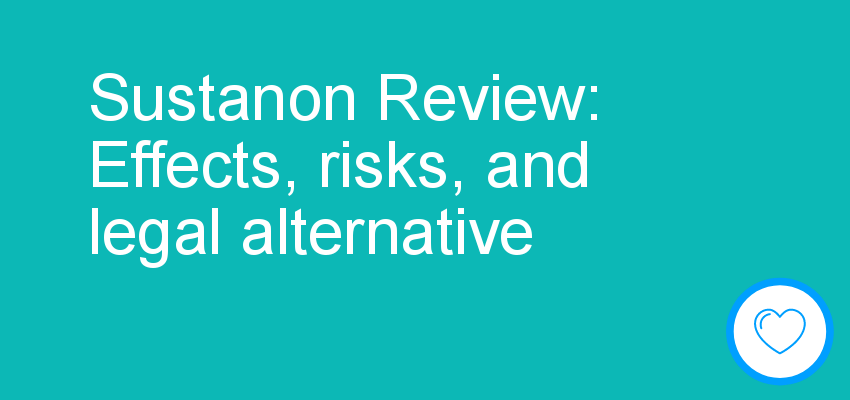 Sustanon Review: Effects, risks, and legal alternative