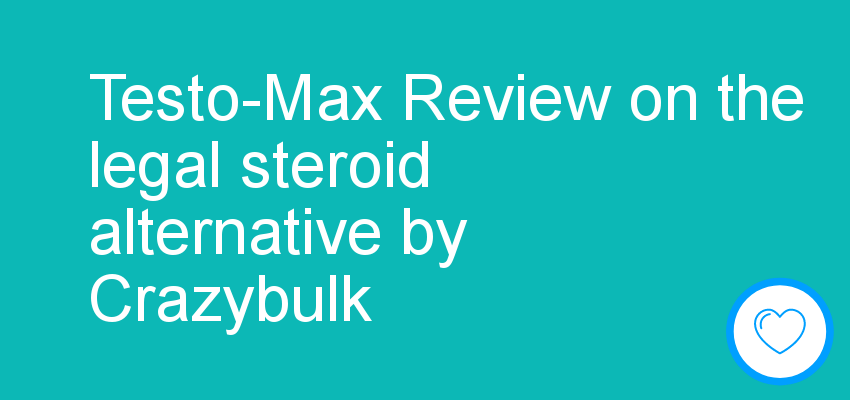 Testo-Max Review on the legal steroid alternative by Crazybulk