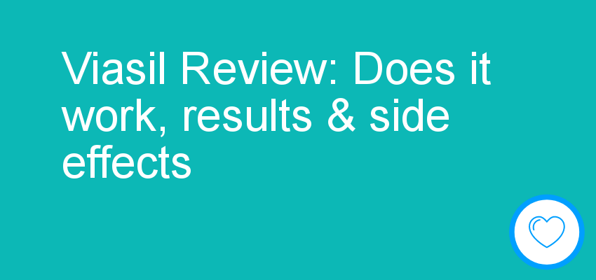 Viasil Review: Does it work, results & side effects