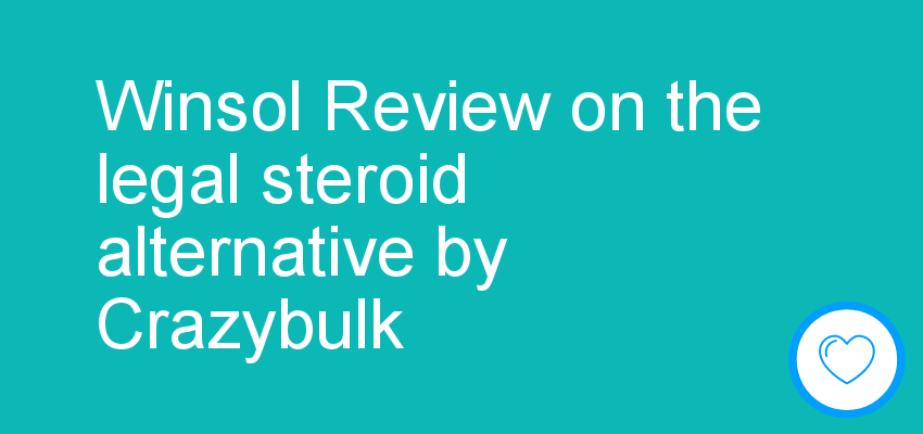 Winsol Review on the legal steroid alternative by Crazybulk